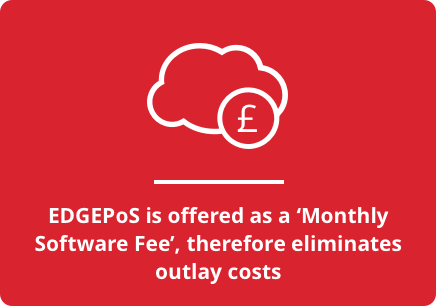 EDGEPoS is offered as a 'Monthly Software Fee', therefore eliminates outlay costs