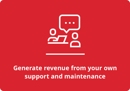 Generate revenue from your own support and maintenance